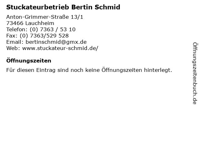 Stuckateurbetrieb Bertin Schmid in Lauchheim: Adresse und Öffnungszeiten