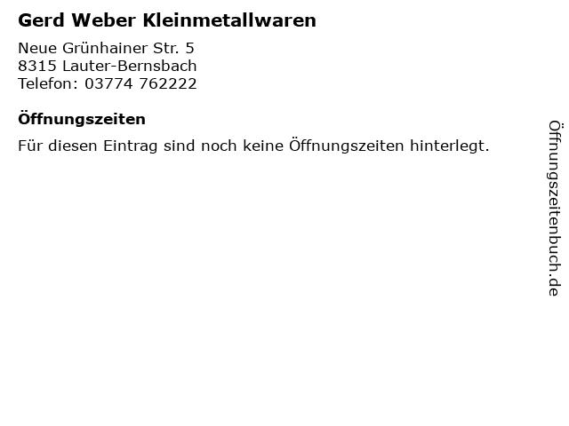 Gerd Weber Kleinmetallwaren in Lauter-Bernsbach: Adresse und Öffnungszeiten