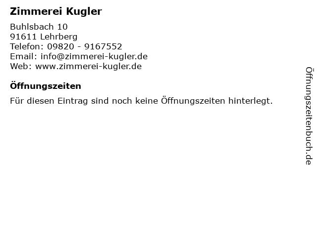 Zimmerei Kugler in Lehrberg: Adresse und Öffnungszeiten