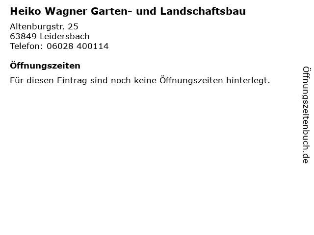 Heiko Wagner Garten- und Landschaftsbau in Leidersbach: Adresse und Öffnungszeiten
