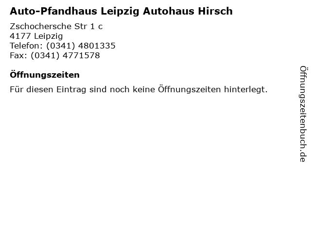 Auto-Pfandhaus Leipzig Autohaus Hirsch in Leipzig: Adresse und Öffnungszeiten