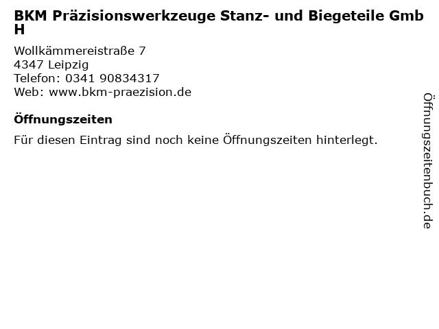 BKM Präzisionswerkzeuge Stanz- und Biegeteile GmbH in Leipzig: Adresse und Öffnungszeiten
