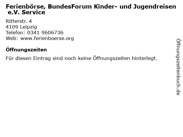 Ferienbörse, BundesForum Kinder- und Jugendreisen e.V. Service in Leipzig: Adresse und Öffnungszeiten