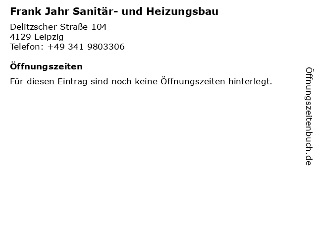 Frank Jahr Sanitär- und Heizungsbau in Leipzig: Adresse und Öffnungszeiten