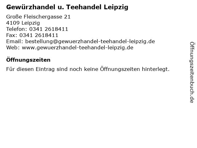 Gewürzhandel u. Teehandel Leipzig in Leipzig: Adresse und Öffnungszeiten