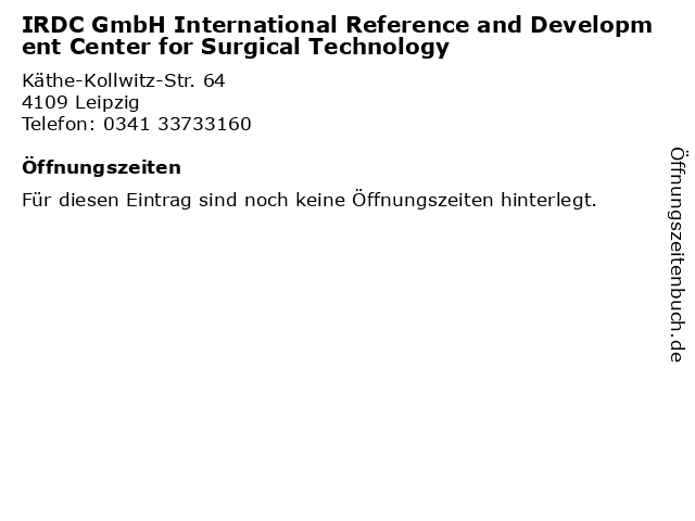 IRDC GmbH International Reference and Development Center for Surgical Technology in Leipzig: Adresse und Öffnungszeiten