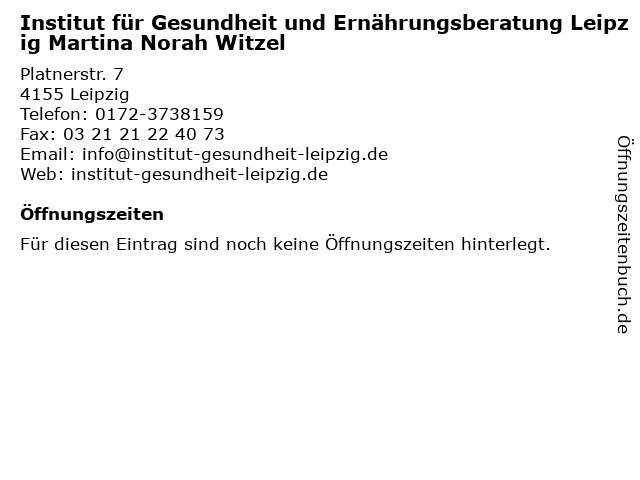 Institut für Gesundheit und Ernährungsberatung Leipzig Martina Norah Witzel in Leipzig: Adresse und Öffnungszeiten