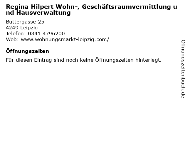 Regina Hilpert Wohn-, Geschäftsraumvermittlung und Hausverwaltung in Leipzig: Adresse und Öffnungszeiten