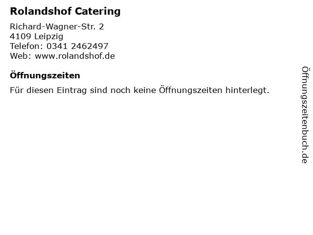 Rolandshof Catering in Leipzig: Adresse und Öffnungszeiten