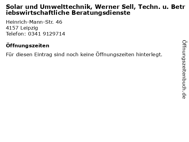Solar und Umwelttechnik, Werner Sell, Techn. u. Betriebswirtschaftliche Beratungsdienste in Leipzig: Adresse und Öffnungszeiten