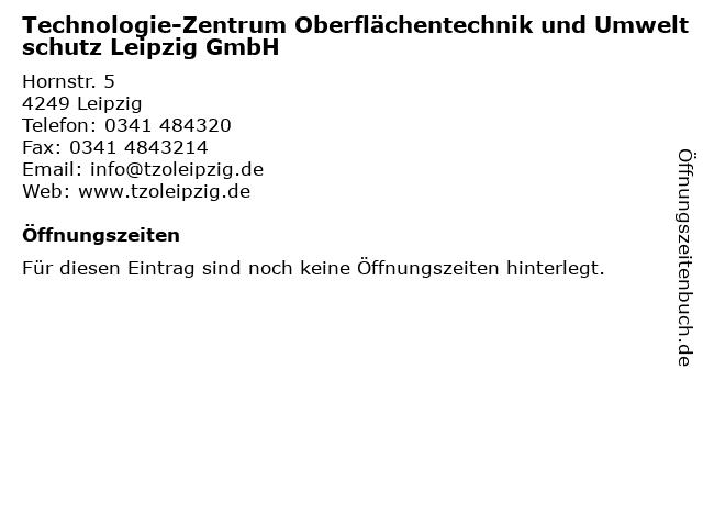 Technologie-Zentrum Oberflächentechnik und Umweltschutz Leipzig GmbH in Leipzig: Adresse und Öffnungszeiten