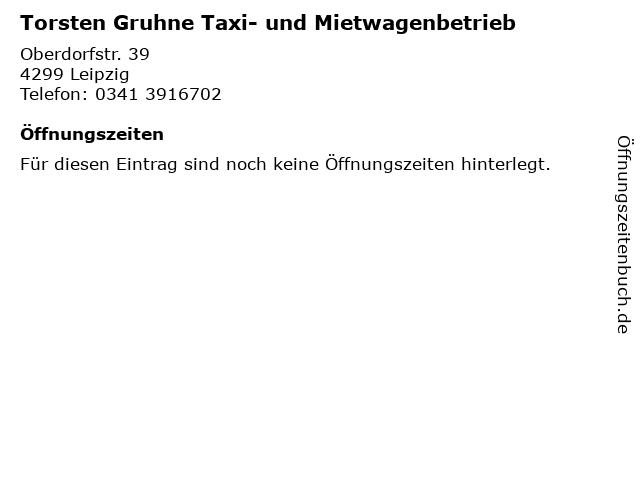 Torsten Gruhne Taxi- und Mietwagenbetrieb in Leipzig: Adresse und Öffnungszeiten