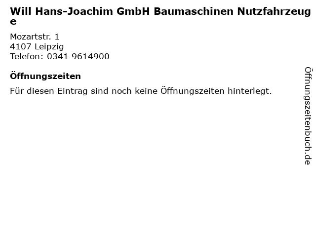 Will Hans-Joachim GmbH Baumaschinen Nutzfahrzeuge in Leipzig: Adresse und Öffnungszeiten