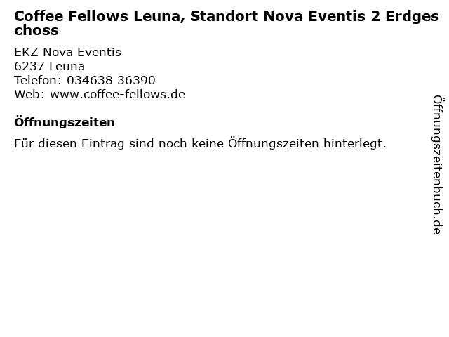 Coffee Fellows Leuna, Standort Nova Eventis 2 Erdgeschoss in Leuna: Adresse und Öffnungszeiten