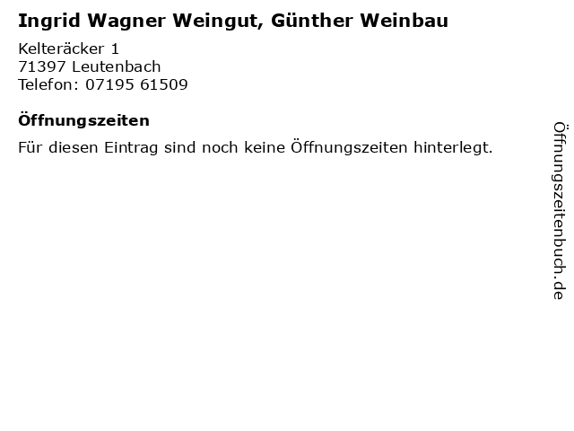 Ingrid Wagner Weingut, Günther Weinbau in Leutenbach: Adresse und Öffnungszeiten
