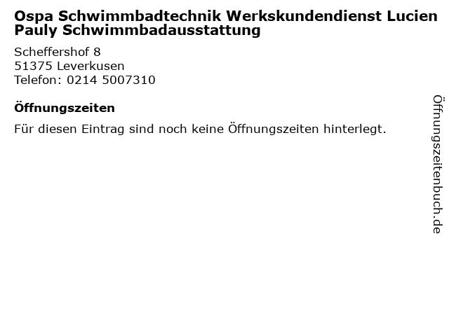 Ospa Schwimmbadtechnik Werkskundendienst Lucien Pauly Schwimmbadausstattung in Leverkusen: Adresse und Öffnungszeiten