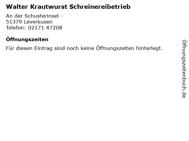 Walter Krautwurst Schreinereibetrieb in Leverkusen: Adresse und Öffnungszeiten