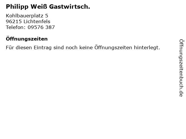 Philipp Weiß Gastwirtsch. in Lichtenfels: Adresse und Öffnungszeiten