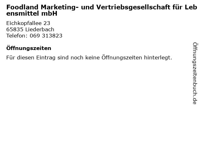 Foodland Marketing- und Vertriebsgesellschaft für Lebensmittel mbH in Liederbach: Adresse und Öffnungszeiten