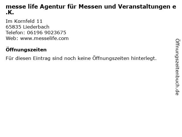 messe life Agentur für Messen und Veranstaltungen e.K. in Liederbach: Adresse und Öffnungszeiten
