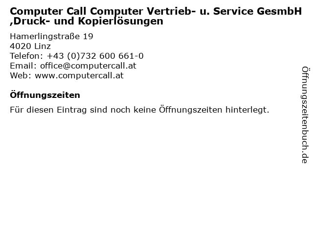 Computer Call Computer Vertrieb- u. Service GesmbH,Druck- und Kopierlösungen in Linz: Adresse und Öffnungszeiten