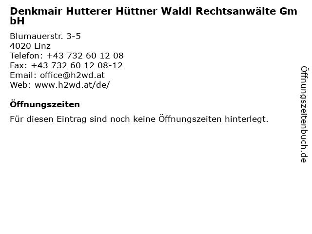 Denkmair Hutterer Hüttner Waldl Rechtsanwälte GmbH in Linz: Adresse und Öffnungszeiten