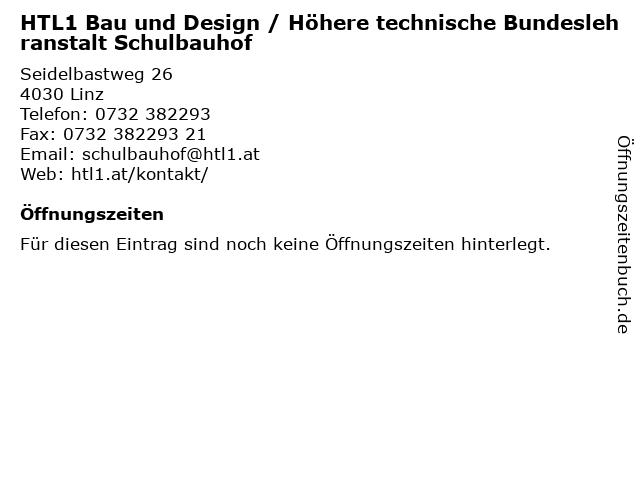 HTL1 Bau und Design / Höhere technische Bundeslehranstalt Schulbauhof in Linz: Adresse und Öffnungszeiten