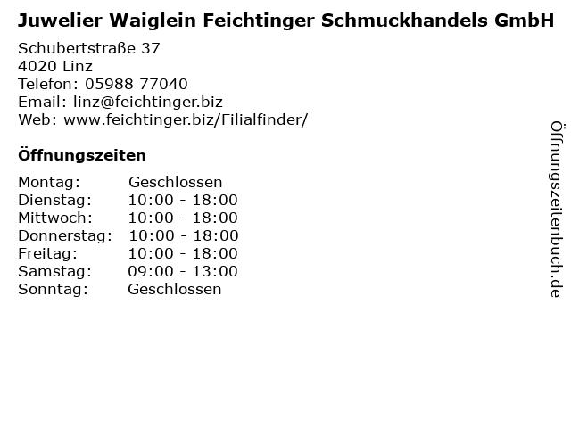 Juwelier Waiglein Feichtinger Schmuckhandels GmbH in Linz: Adresse und Öffnungszeiten