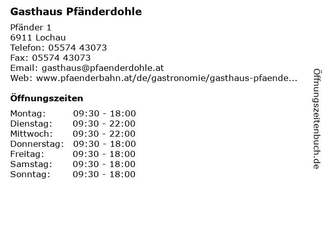 Gasthaus Pfänderdohle, Ende September bis Anfang Mai - Dienstag, Mittwoch und bei Rodelbetrieb bis 23.00 Uhr in Lochau: Adresse und Öffnungszeiten