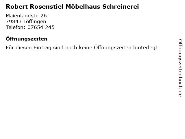 Robert Rosenstiel Möbelhaus Schreinerei in Löffingen: Adresse und Öffnungszeiten