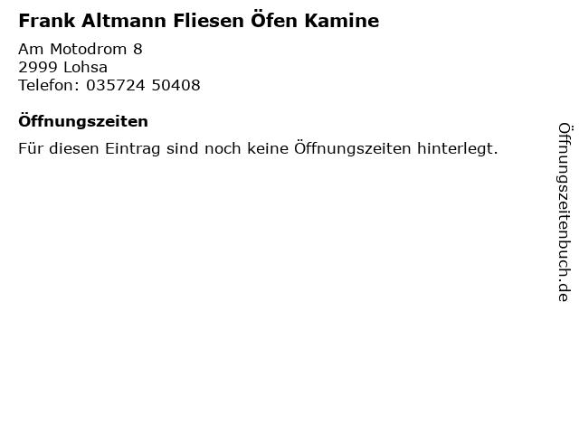 Frank Altmann Fliesen Öfen Kamine in Lohsa: Adresse und Öffnungszeiten