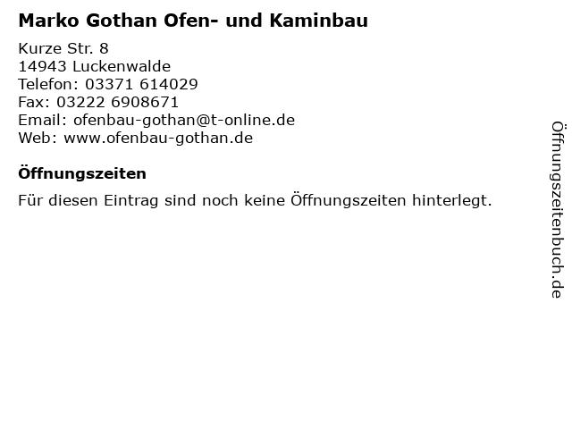 Marko Gothan Ofen- und Kaminbau in Luckenwalde: Adresse und Öffnungszeiten