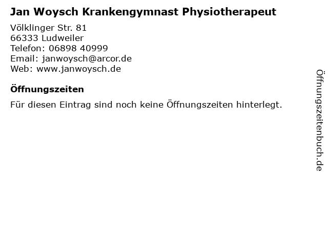 Jan Woysch Krankengymnast Physiotherapeut in Ludweiler: Adresse und Öffnungszeiten