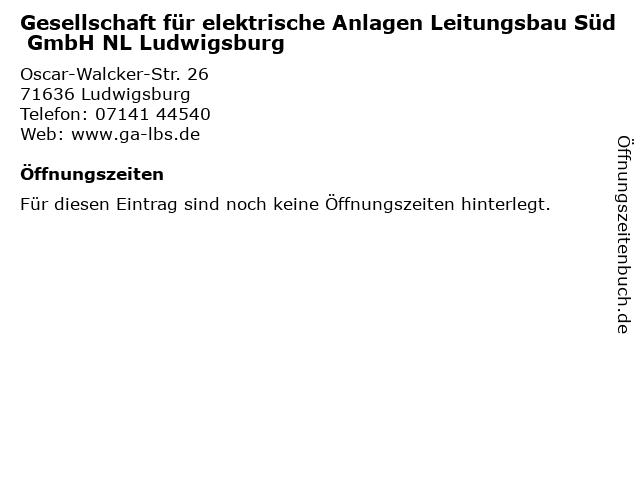 Gesellschaft für elektrische Anlagen Leitungsbau Süd GmbH NL Ludwigsburg in Ludwigsburg: Adresse und Öffnungszeiten