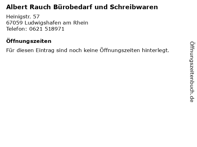 Albert Rauch Bürobedarf und Schreibwaren in Ludwigshafen am Rhein: Adresse und Öffnungszeiten