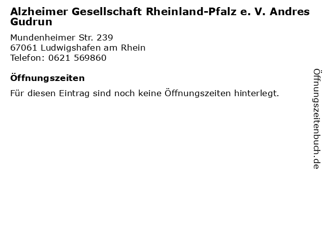 Alzheimer Gesellschaft Rheinland-Pfalz e. V. Andres Gudrun in Ludwigshafen am Rhein: Adresse und Öffnungszeiten