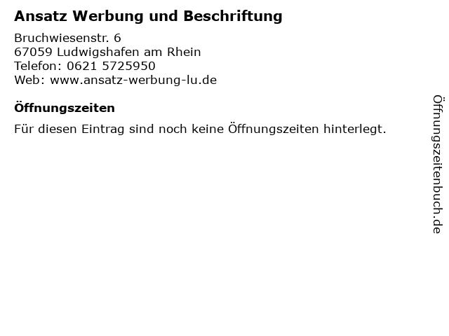 Ansatz Werbung und Beschriftung in Ludwigshafen am Rhein: Adresse und Öffnungszeiten