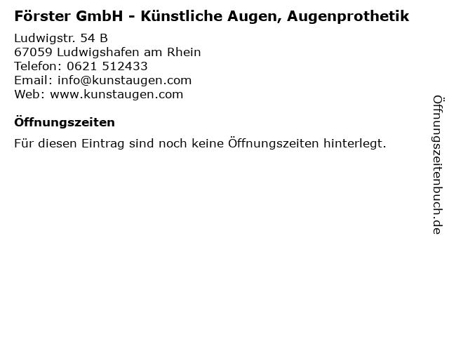 Förster GmbH Institut für Künstliche Augen Augenprothetik in Ludwigshafen am Rhein: Adresse und Öffnungszeiten
