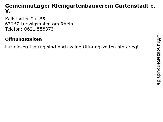 Gemeinnütziger Kleingartenbauverein Gartenstadt e. V. in Ludwigshafen am Rhein: Adresse und Öffnungszeiten
