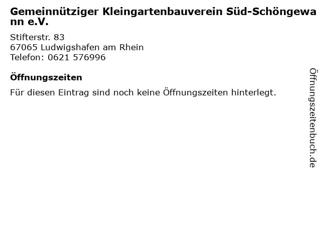 Gemeinnütziger Kleingartenbauverein Süd-Schöngewann e.V. in Ludwigshafen am Rhein: Adresse und Öffnungszeiten