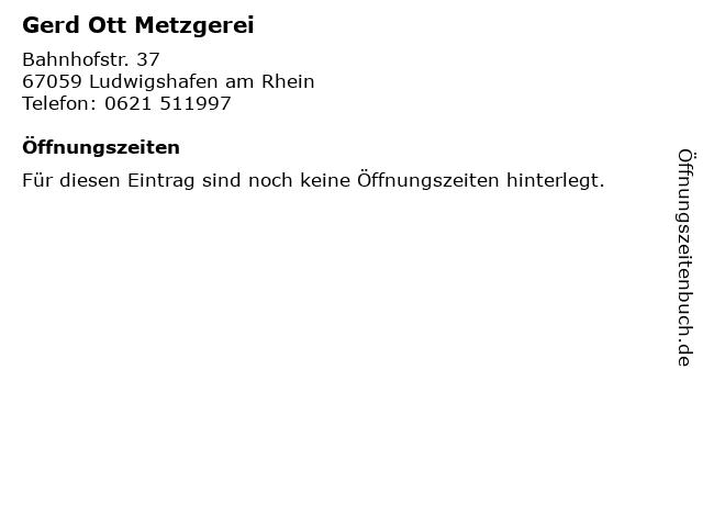 Gerd Ott Metzgerei in Ludwigshafen am Rhein: Adresse und Öffnungszeiten