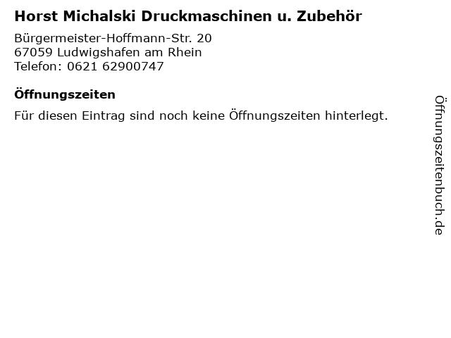 Horst Michalski Druckmaschinen u. Zubehör in Ludwigshafen am Rhein: Adresse und Öffnungszeiten