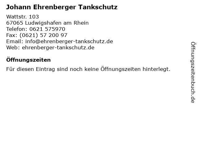 Johann Ehrenberger Tankschutz in Ludwigshafen am Rhein: Adresse und Öffnungszeiten