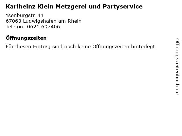 Karlheinz Klein Metzgerei und Partyservice in Ludwigshafen am Rhein: Adresse und Öffnungszeiten