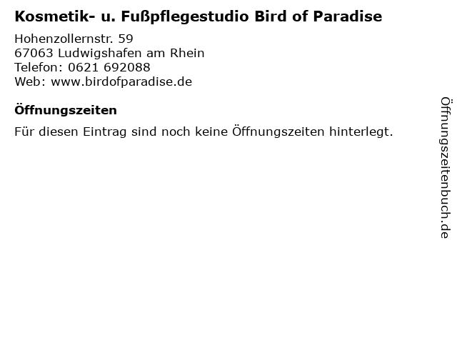 Kosmetik- u. Fußpflegestudio Bird of Paradise in Ludwigshafen am Rhein: Adresse und Öffnungszeiten