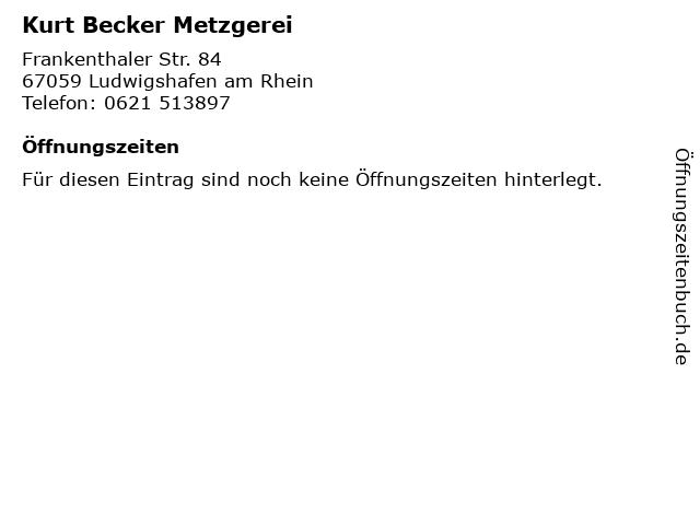 Kurt Becker Metzgerei in Ludwigshafen am Rhein: Adresse und Öffnungszeiten