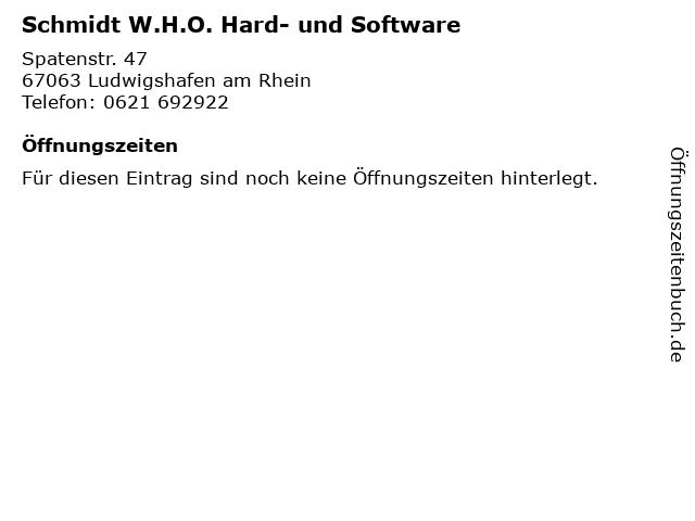 Schmidt W.H.O. Hard- und Software in Ludwigshafen am Rhein: Adresse und Öffnungszeiten
