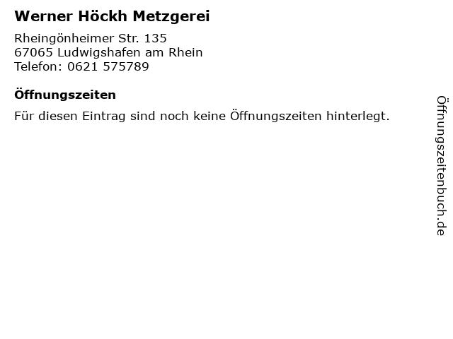 Werner Höckh Metzgerei in Ludwigshafen am Rhein: Adresse und Öffnungszeiten