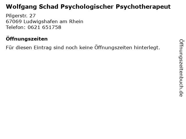 Wolfgang Schad Psychologischer Psychotherapeut in Ludwigshafen am Rhein: Adresse und Öffnungszeiten