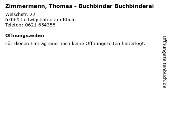 Zimmermann, Thomas - Buchbinder Buchbinderei in Ludwigshafen am Rhein: Adresse und Öffnungszeiten